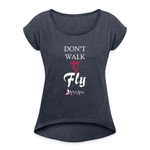 Dont walk fly - Maglietta da donna con risvolti