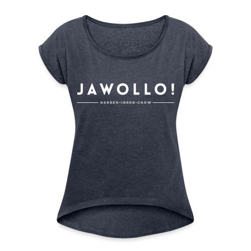 jawollo crew - Frauen T-Shirt mit gerollten Ärmeln