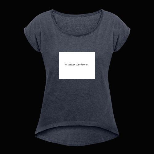 Vi Sætter Standarden - Dame T-shirt med rulleærmer