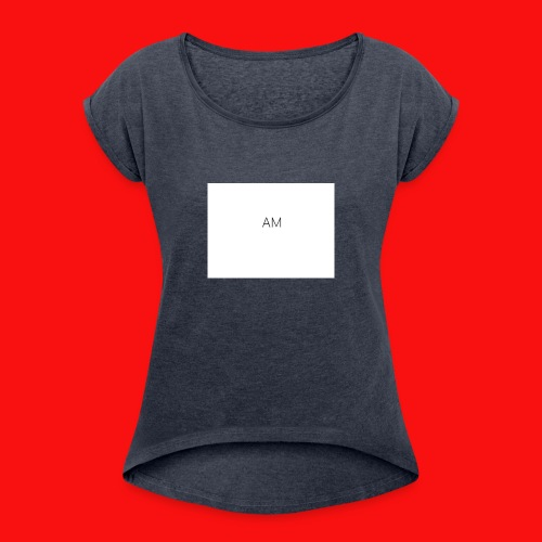 AM shirts - Women's T-Shirt with rolled up sleeves