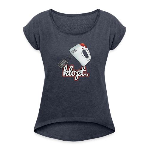 Klopt - Vrouwen T-shirt met opgerolde mouwen