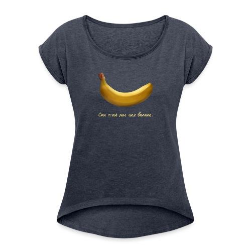 BANAAN 09 - Vrouwen T-shirt met opgerolde mouwen