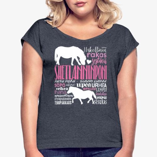 Sheltti Sanat Pink - Naisten T-paita, jossa rullatut hihat