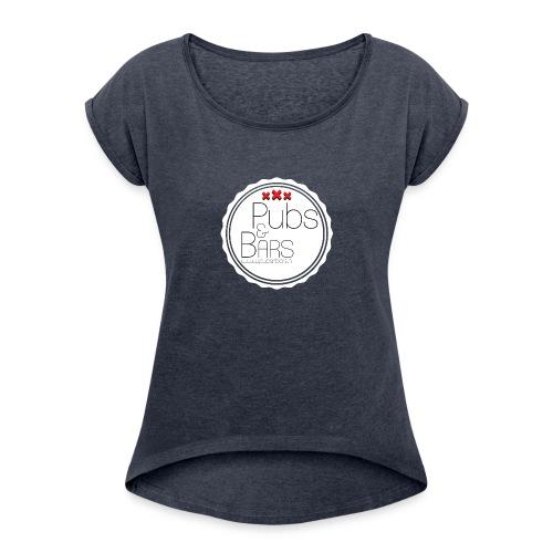 PubsnBars - Vrouwen T-shirt met opgerolde mouwen