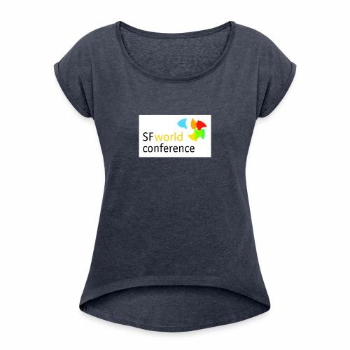SFworldconference T-Shirts - Frauen T-Shirt mit gerollten Ärmeln