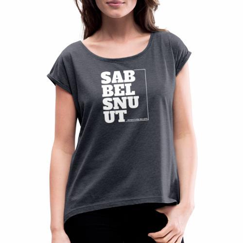 Sabbelsnuut - un watt för een söte - Frauen T-Shirt mit gerollten Ärmeln