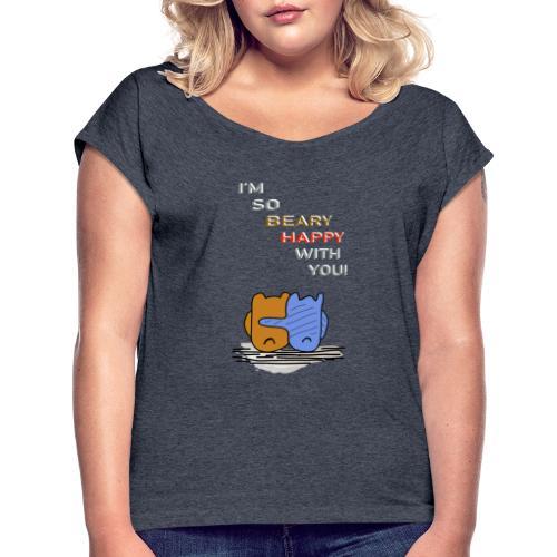Happy Bear - Glücklicher Bär - Frauen T-Shirt mit gerollten Ärmeln