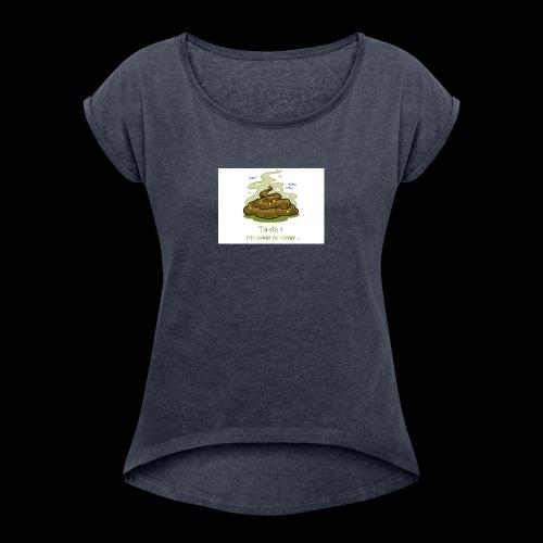 Its a poopie-day today. - Vrouwen T-shirt met opgerolde mouwen