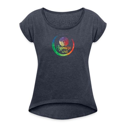 Hypnose wirkt - Frauen T-Shirt mit gerollten Ärmeln