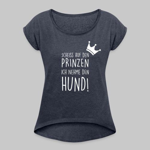 Prinz Hund - Frauen T-Shirt mit gerollten Ärmeln