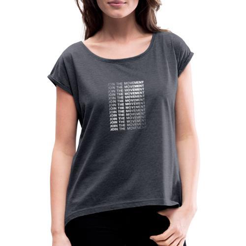 JoinTheMovement - Vrouwen T-shirt met opgerolde mouwen