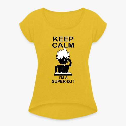 KEEP CALM SUPER DJ B&W - T-shirt à manches retroussées Femme
