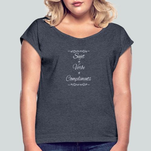 Sujet+verbe+compliments - T-shirt à manches retroussées Femme