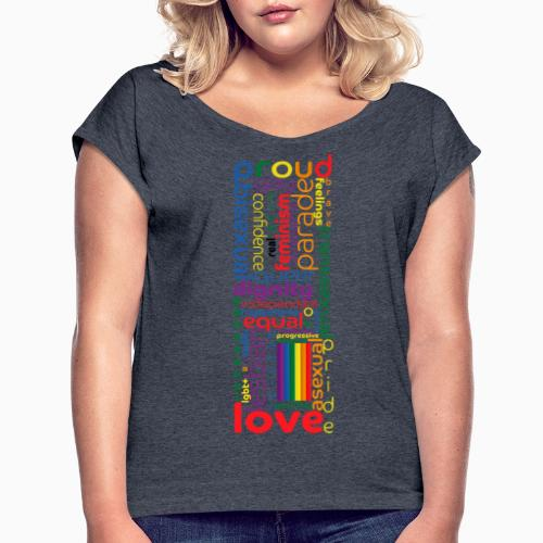Pride Word Design - Women's T-Shirt with rolled up sleeves