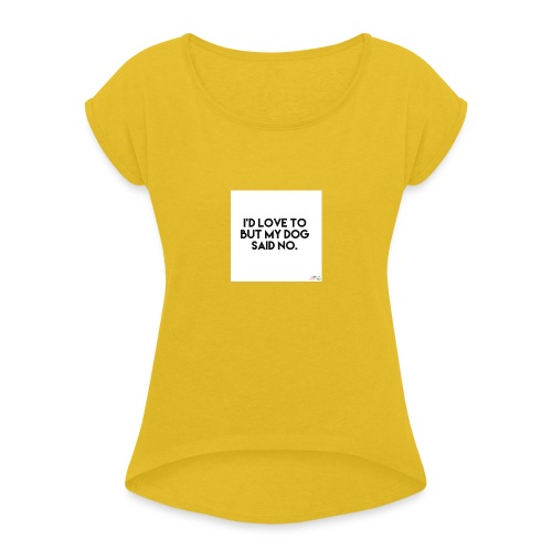 Big Boss said no - Women's T-Shirt with rolled up sleeves