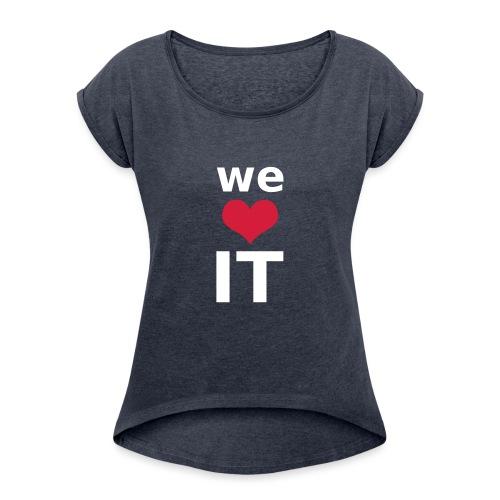 Nur für Admins - We Love IT - Frauen T-Shirt mit gerollten Ärmeln