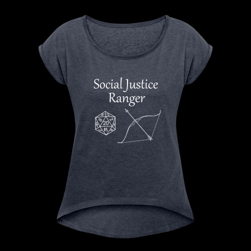 Social Justice Ranger - Women's T-Shirt with rolled up sleeves
