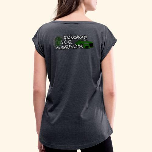 Fridays for Hubraum (Felge + Auto) - Frauen T-Shirt mit gerollten Ärmeln