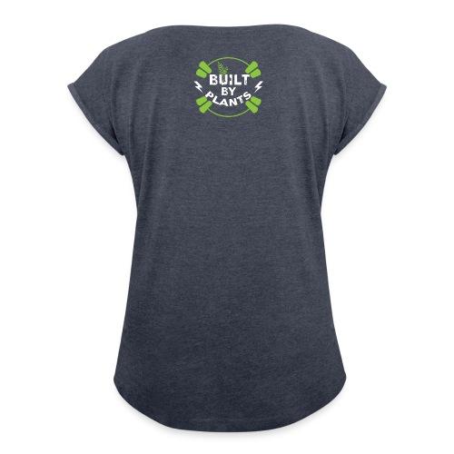 Built By Plants - Frauen T-Shirt mit gerollten Ärmeln