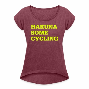 Hakuna some cycling - Frauen T-Shirt mit gerollten Ärmeln