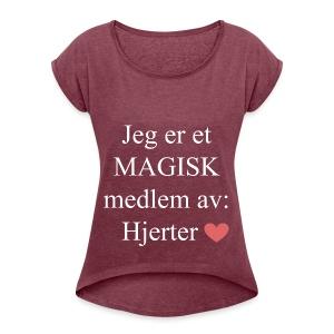 MAGISK Medlem - T-skjorte med rulleermer for kvinner