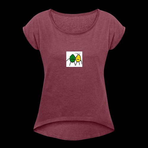 Lemon Fresh Lime Fresh - Women's T-Shirt with rolled up sleeves