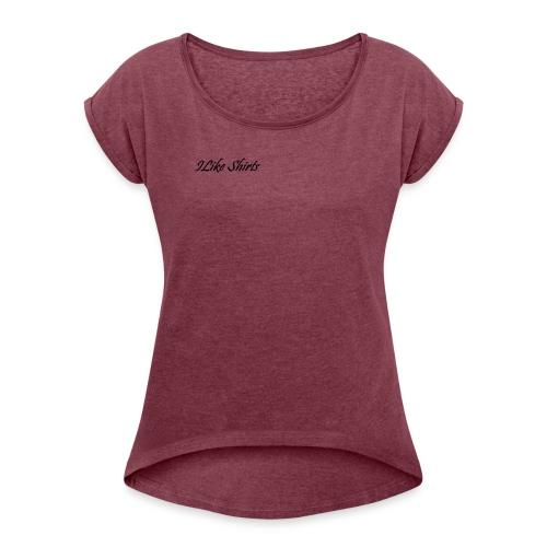 ILike Shirts Basic - Frauen T-Shirt mit gerollten Ärmeln