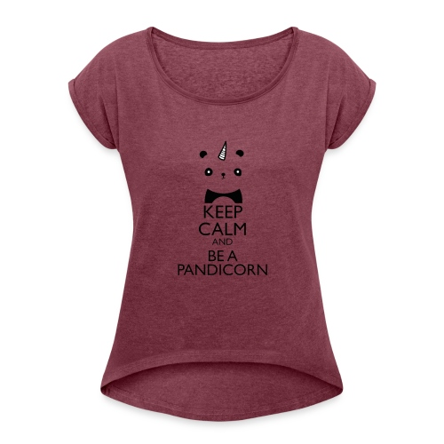Keep Calm and Be A Pandicorn - Camiseta con manga enrollada mujer