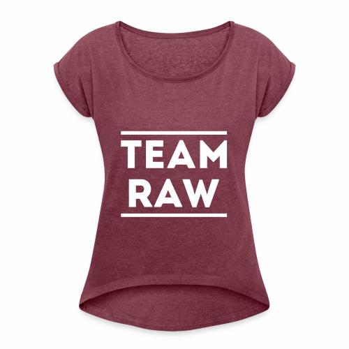 Team Raw - T-shirt à manches retroussées Femme