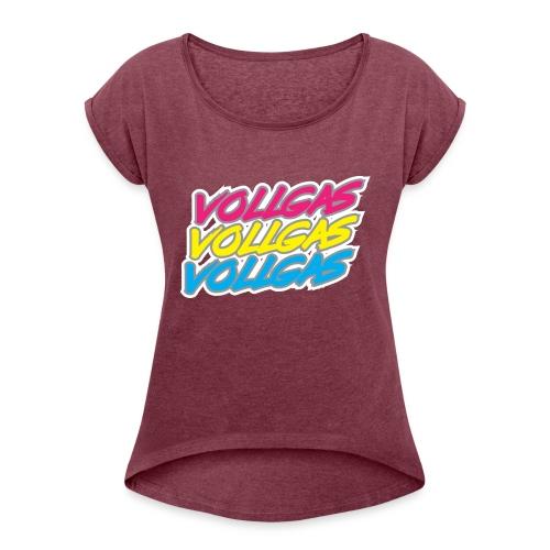 vollgas2 - Frauen T-Shirt mit gerollten Ärmeln