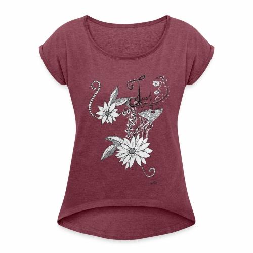 Just for you - Naisten T-paita, jossa rullatut hihat