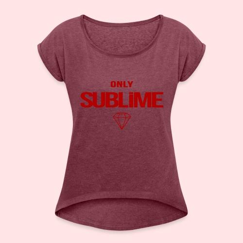 ONLY SUBLIME - Camiseta con manga enrollada mujer