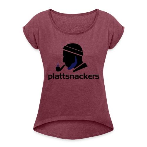 Plattsnackers mit Text - Frauen T-Shirt mit gerollten Ärmeln