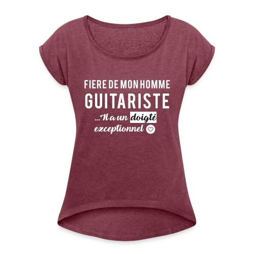 Tshirt fière de mon homme guitariste - T-shirt à manches retroussées Femme