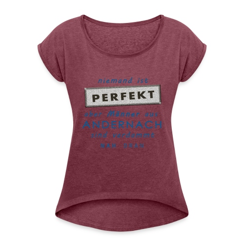 MÄNNER aus Andernach - Frauen T-Shirt mit gerollten Ärmeln