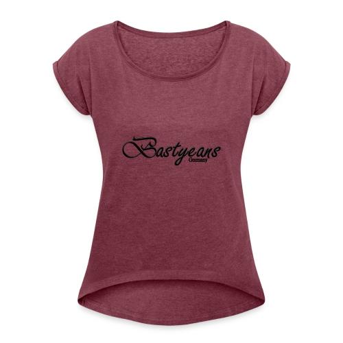 Bastyeans 1.0 - Frauen T-Shirt mit gerollten Ärmeln