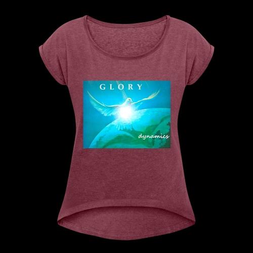 GLORYdynamics - Frauen T-Shirt mit gerollten Ärmeln