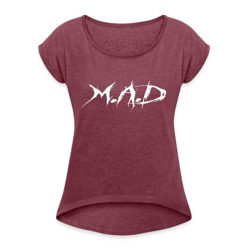 M.A.D - Vrouwen T-shirt met opgerolde mouwen