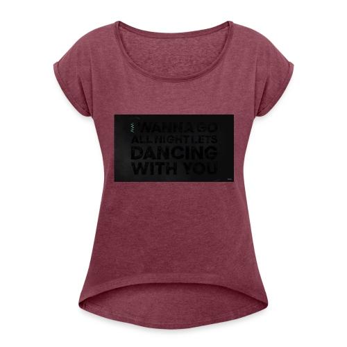 test dancing - Koszulka damska z lekko podwiniętymi rękawami