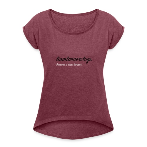 LiamLarnerVlogs - Women's T-Shirt with rolled up sleeves