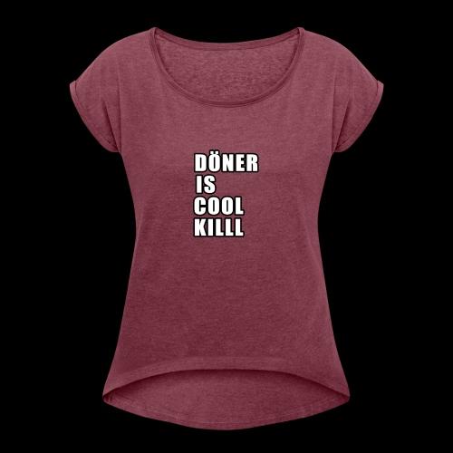 D.I.C.K - Vrouwen T-shirt met opgerolde mouwen