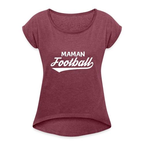 maman football - T-shirt à manches retroussées Femme