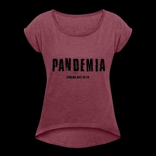 Pandemia - T-shirt à manches retroussées Femme