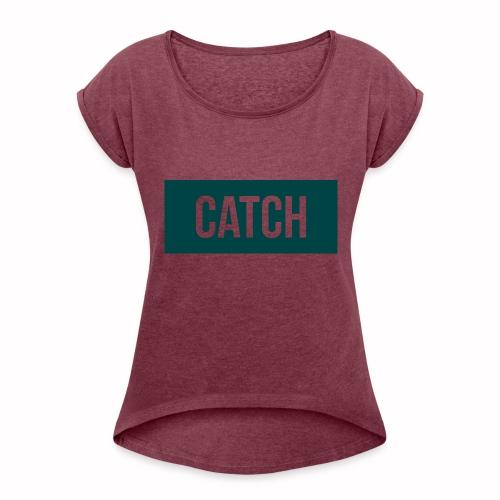 Catchin Clothes test - Vrouwen T-shirt met opgerolde mouwen