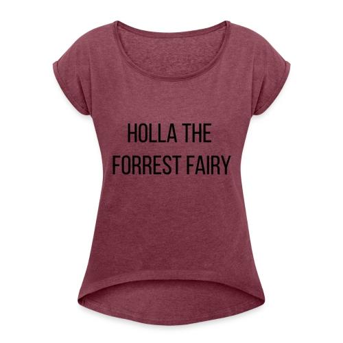 Holla Bebas - Frauen T-Shirt mit gerollten Ärmeln