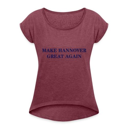 Make Hannover Great Again (Navy auf Weiß) - Frauen T-Shirt mit gerollten Ärmeln
