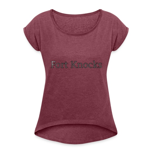 Fort Knocks Logo - Women's T-Shirt with rolled up sleeves