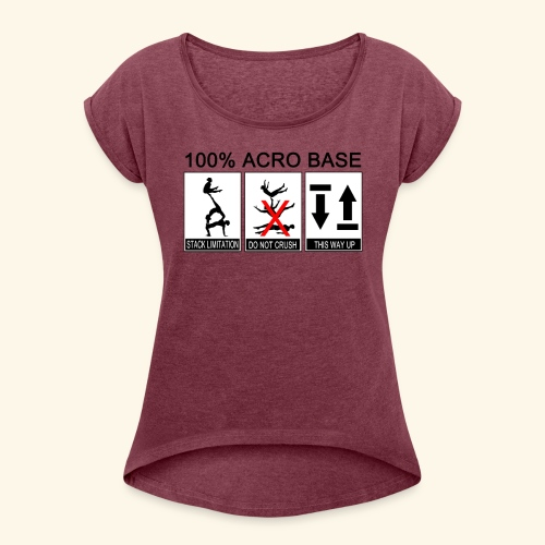 100% Acro Base - Women - Women's T-Shirt with rolled up sleeves