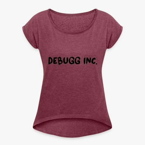 Debugg INC. Brush Edition - Women's T-Shirt with rolled up sleeves