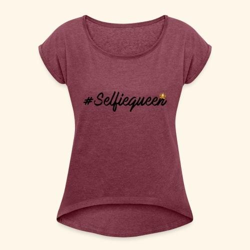 #Selfiequeen - Vrouwen T-shirt met opgerolde mouwen